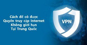 9 VPN tốt nhất năm 2020 cho Trung Quốc – 3 VPN MIỄN PHÍ