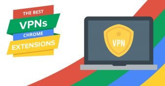 5 tiện ích VPN mở rộng thực sự hoạt động và tốt nhất cho Chrome trong năm 2018
