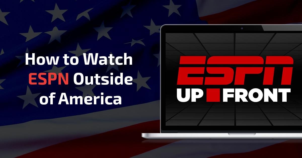Cách xem ESPN ở ngoài nước Mỹ