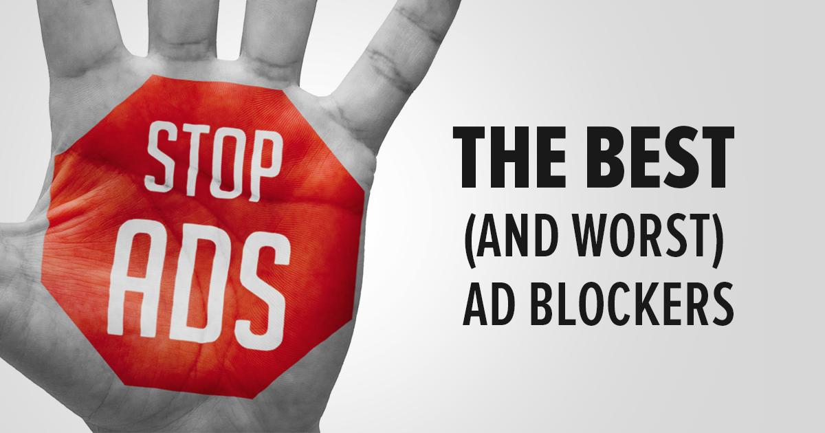 Công cụ chặn quảng cáo tốt nhất (tệ nhất) CẬP NHẬT