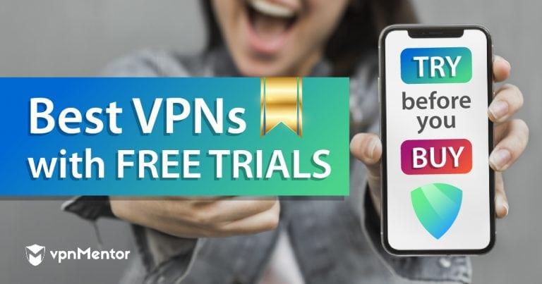 Best Free Trial VPNs
